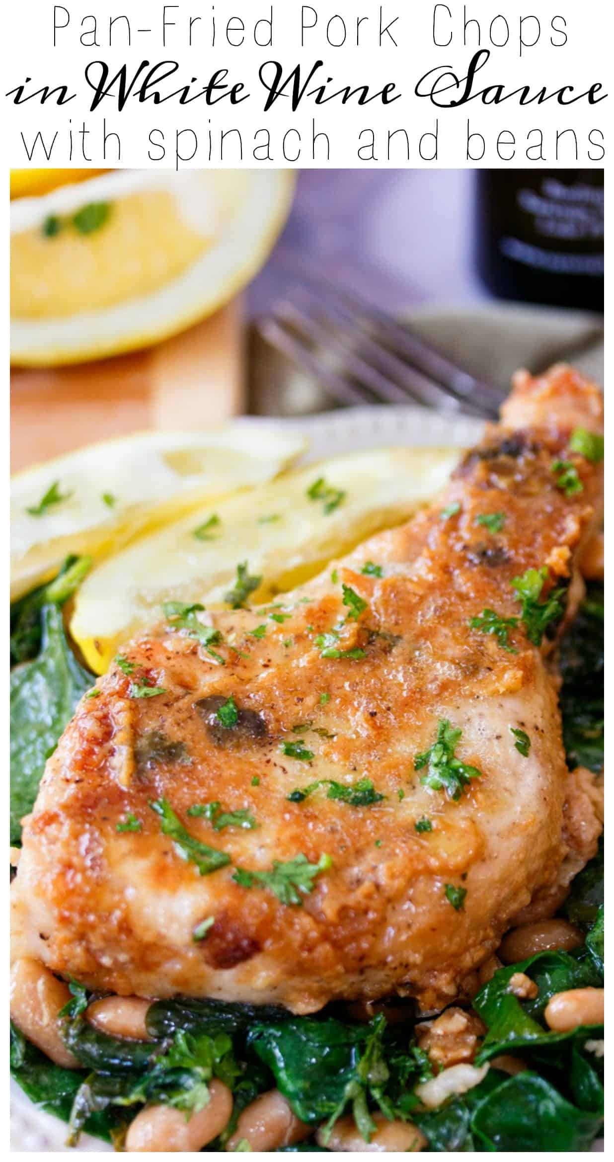 Pan Fried Pork Chops in White Wine Sauce with Spinach and Beans - The ...
