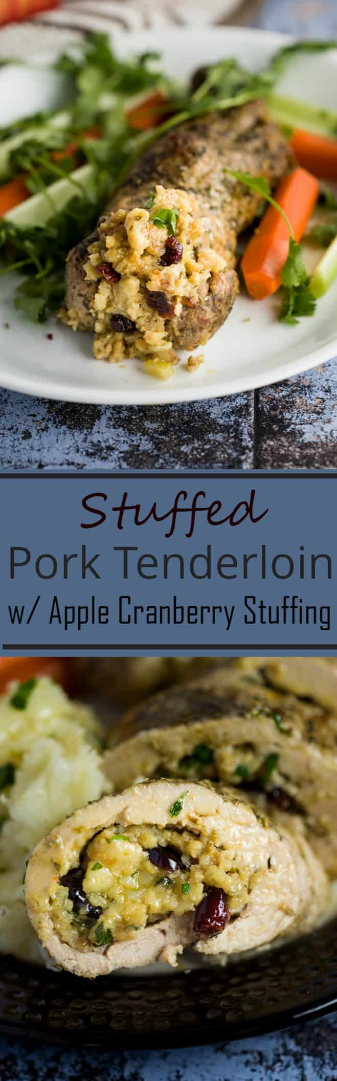 Stuffed Pork Tenderloin {with apple cranberry stuffing!}