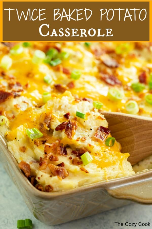 This twice baked potato casserole is loaded with creamy mashed potatoes and topped with melted cheese, crispy bacon, and sliced green onions. It's a superstar side dish that's easy to make days ahead!  | The Cozy Cook | #potatoes #casserole
