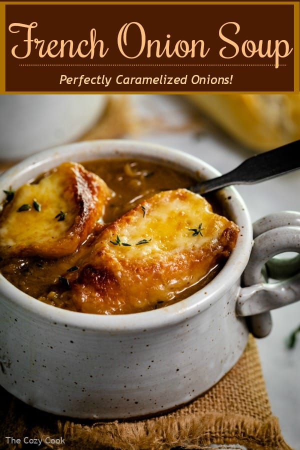 Learn how to make perfectly caramelized onions while you prepare this ultra-comforting French Onion Soup. This recipe features 2 types of onions, 2 kinds of broths, along with butter and white wine for the most perfect broth you've ever tasted! | The Cozy Cook | #FrenchOnionSoup #ComfortFood